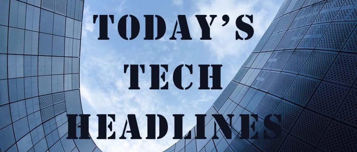 Today's Tech Headlines: Ant Financial claims 622m users and